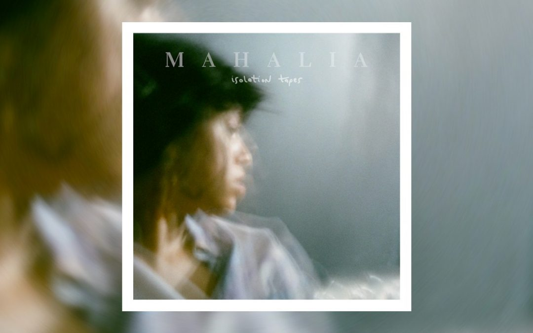 Mahalia releases joyful Three-Track 'Isolation Tapes' EP